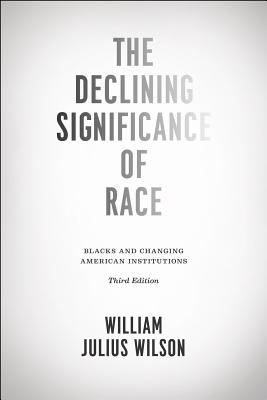 The Declining Significance of Race By Wilson, William Julius