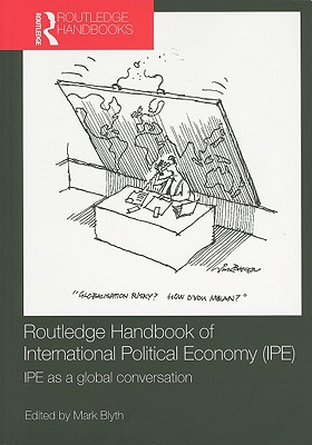 Routledge Handbook of International Political Economy (Ipe) By Blyth, Mark (EDT)